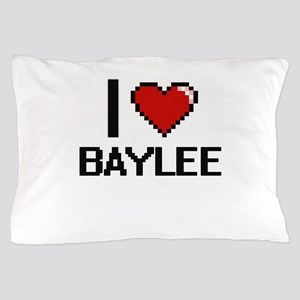 I Love Baylee Digital Retro Design Pillow Case