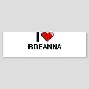 I Love Breanna Digital Retro Design Bumper Sticker