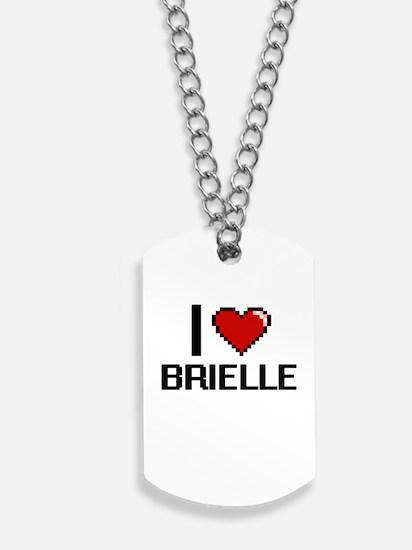 I Love Brielle Digital Retro Design Dog Tags