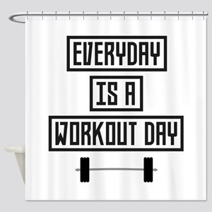 Everyday Workout Day C3iqj Shower Curtain