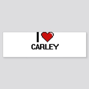 I Love Carley Digital Retro Design Bumper Sticker