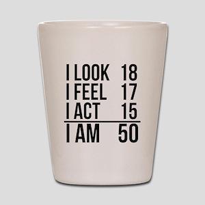 I Am 50 Shot Glass