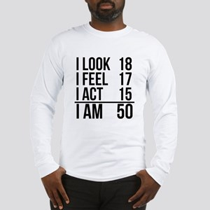 I Am 50 Long Sleeve T-Shirt