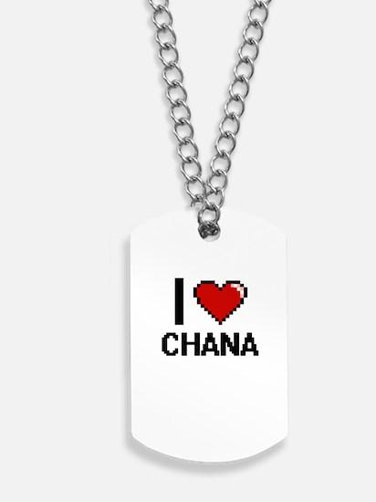 I Love Chana Digital Retro Design Dog Tags