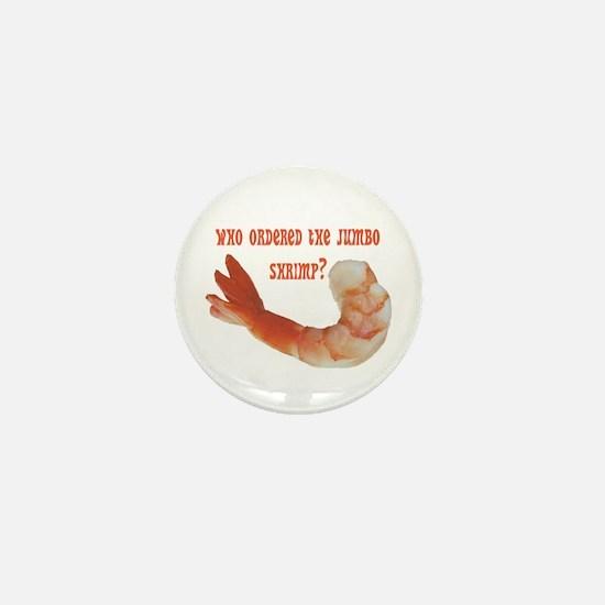 Jumbo Shrimp Mini Button