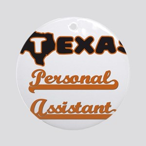 Texas Personal Assistant Ornament (Round)