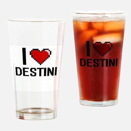 I Love Destini Digital Retro Design Drinking Glass