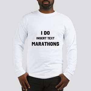 I do insert marathons Long Sleeve T-Shirt