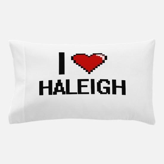 I Love Haleigh Digital Retro Design Pillow Case