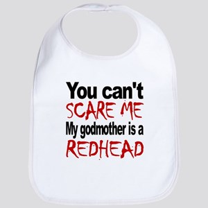 You Cant Scare Me My Godmother Is A Redhead Bib