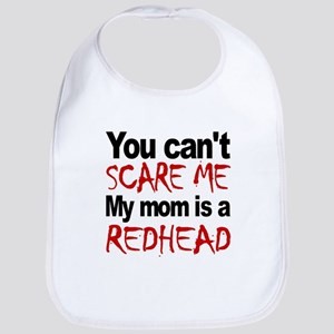 You Cant Scare Me My Mom Is A Redhead Bib