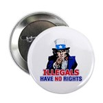 Illegals Have No Rights Button