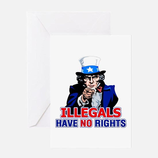 Illegals Have No Rights Greeting Card