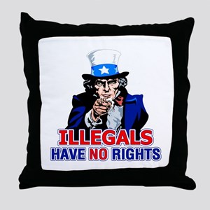 Illegals Have No Rights Throw Pillow