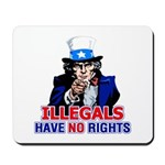 Illegals Have No Rights Mousepad