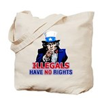 Illegals Have No Rights Tote Bag