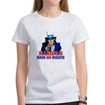 Illegals Have No Rights Women's T-Shirt