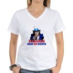 Illegals Have No Rights Women's V-Neck T-Shirt