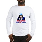 Illegals Have No Rights Long Sleeve T-Shirt