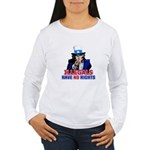 Illegals Have No Rights Women's Long Sleeve T-Shir
