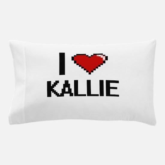 I Love Kallie Digital Retro Design Pillow Case