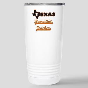 Texas Remedial Teacher Stainless Steel Travel Mug