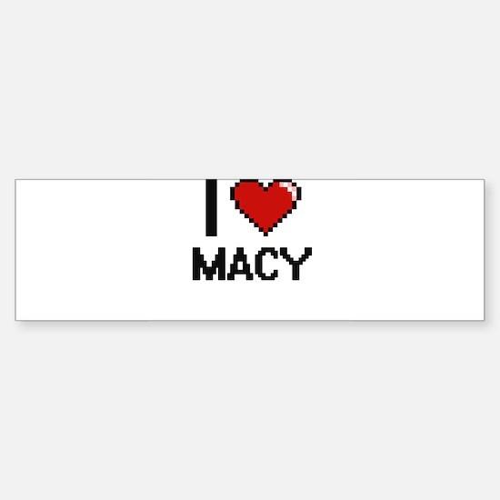 I Love Macy Digital Retro Design Bumper Bumper Bumper Sticker