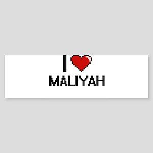 I Love Maliyah Digital Retro Design Bumper Sticker