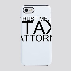 Trust Me, I'm A Tax Attorney iPhone 7 Tough Ca