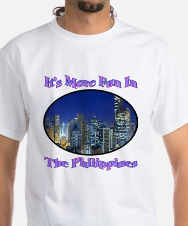 It's More Fun In The Philippines White T-Shirt
