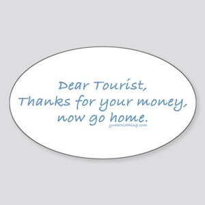 Tourist Go Home Oval Sticker