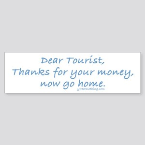 Tourist Go Home Bumper Sticker