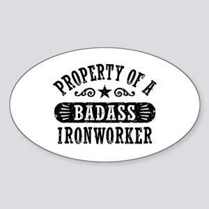 Property of a Badass Ironworker Sticker (Oval)
