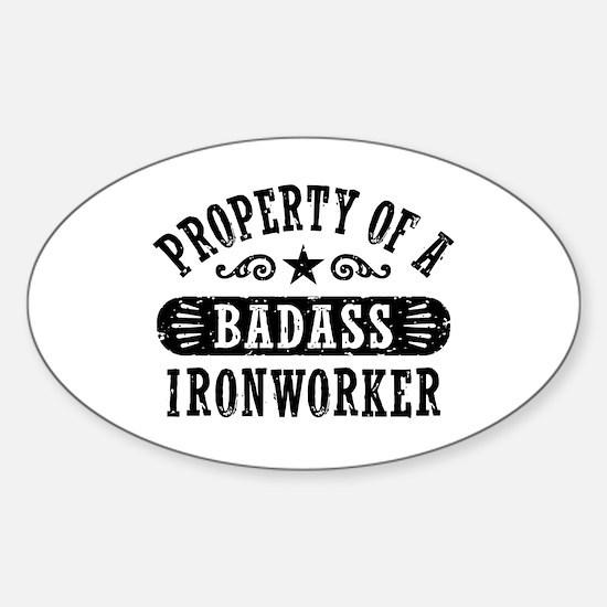 Property of a Badass Ironworker Sticker (Oval)