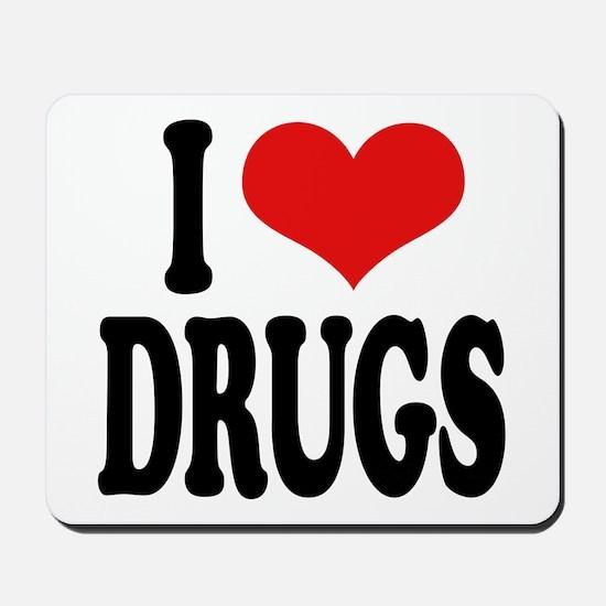 I Love Drugs Mousepad