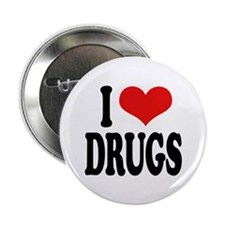 I Love Drugs Button