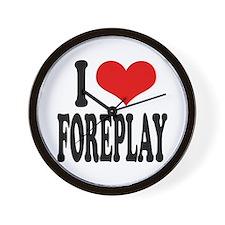 I Love Foreplay Wall Clock