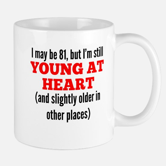 81 Years Old Young At Heart Mugs