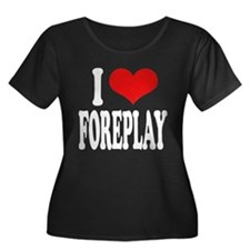 I Love Foreplay Women's Plus Size Scoop Neck Dark