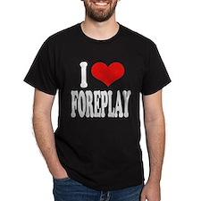 I Love Foreplay Dark T-Shirt