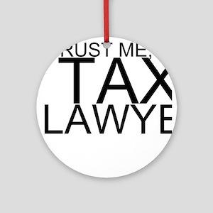 Trust Me, I'm A Tax Lawyer Round Ornament