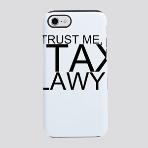 Trust Me, I'm A Tax Lawyer iPhone 7 Tough Case