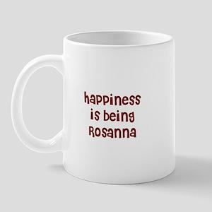happiness is being Rosanna Mug