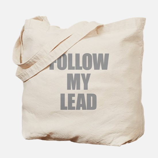 Follow My Lead Tote Bag