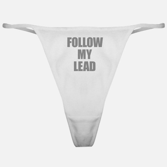 Follow My Lead Classic Thong