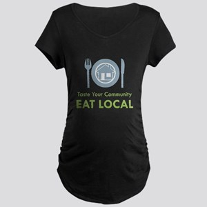 Taste Local Maternity Dark T-Shirt
