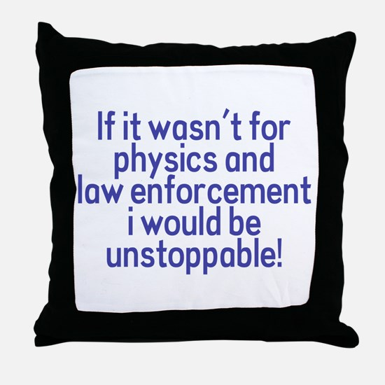I would be unstoppable! Throw Pillow