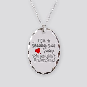It's A Breaking Bad Thing Necklace Oval Charm