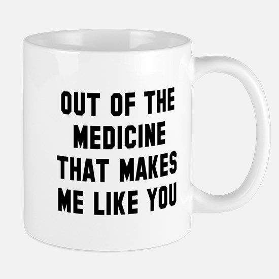 Out of the medicine Mug