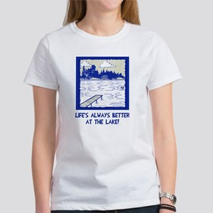 Life is always better at the lake Women's T-Shirt
